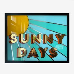Framed Hand Painted Sunny Days Sign